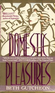 Domestic Pleasures, BETH GUTCHEON
