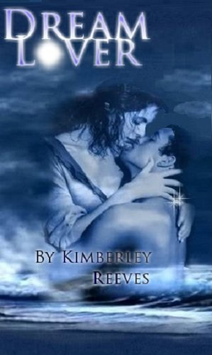 DREAM LOVER by Kimberley Reeves