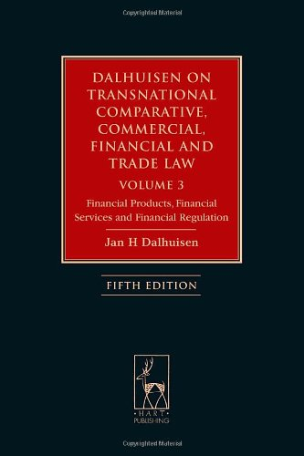 Dalhuisen on Transnational Comparative, Commercial, Financial and Trade Law Volume 3: Financial Products, Financial Serv