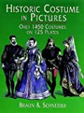 img - for Braun and Schneider: Historic Costume in Pictures (Paperback); 1975 Edition book / textbook / text book