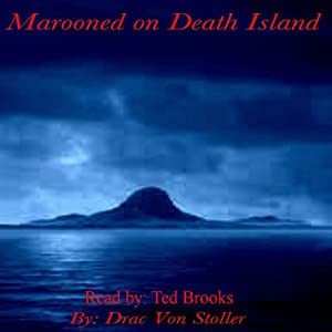 Marooned on Death Island | [Drac Von Stoller]