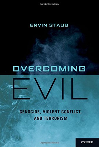 Overcoming Evil: Genocide, Violent Conflict, and Terrorism