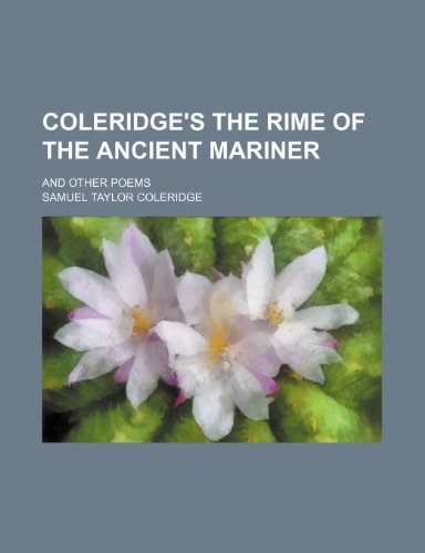 Coleridge's The rime of the ancient mariner; and other poems