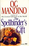 The Spellbinder's Gift (0449224074) by Og Mandino
