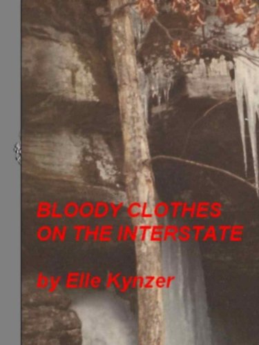 Where Does a Newly Published Author Begin? For Elle Kynzner, Author of BLOODY CLOTHES ON THE INTERSTATE, It All Begins with You