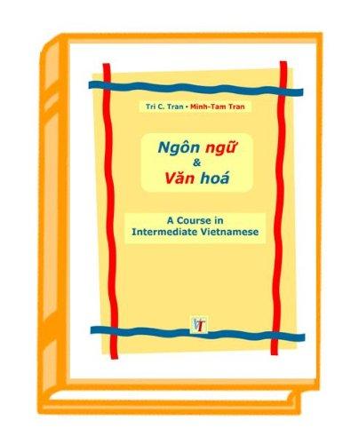 A Course in Intermediate Vietnamese - Ngôn ngu và van hoa
