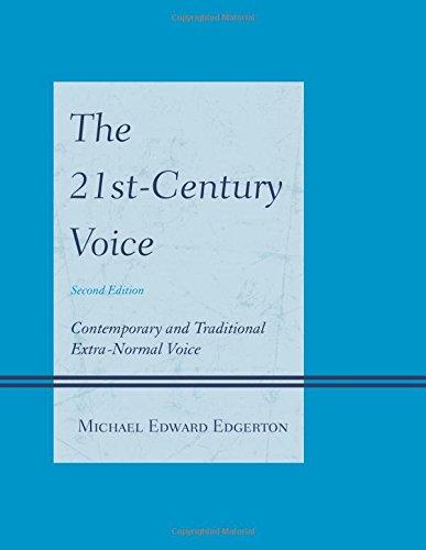 The 21st-Century Voice: Contemporary and Traditional Extra-Normal Voice, 2nd Edition