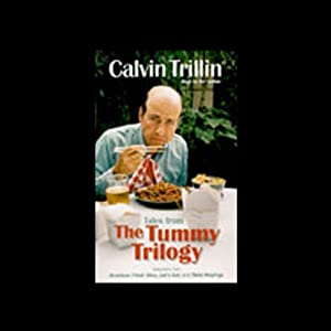 Tales from The Tummy Trilogy | [Calvin Trillin]