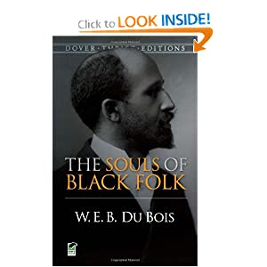The Souls of Black Folk (Dover Thrift Editions) by W. E. B. Du Bois and William Edward Burghardt Du Bois