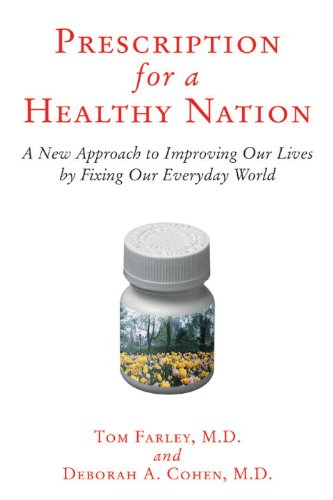 Prescription for a Healthy Nation: A New Approach to...
