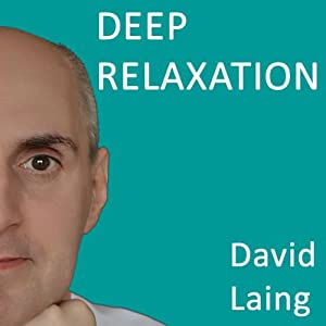 Deep Relaxation with David Laing Audiobook