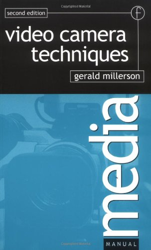 Video Camera Techniques, Second Edition (Media Manuals)