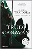 Trudi Canavan La reina traidora / The Traitor Queen: 3 (La Espía Traidora / the Traitor Spy Trilogy)