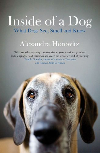 Inside of a Dog: What Dogs Think and Know