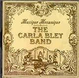 Musique Mecanique by Carla Bley (2000-07-25)