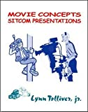 img - for [(Movie Concepts, Sitcom Presentations)] [By (author) Lynn Tolliver] published on (May, 2000) book / textbook / text book