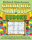 img - for Great Big Giant Book of Sudoku (SIX HUNDRED AND NINETY SIX NUMERICAL BRAIN - TEASERS FROM EASY TO HARD INCLUDING A SPECIAL SECTION OF CHALLENGER PUZZLES) book / textbook / text book