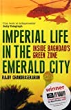 Imperial Life in the Emerald City: Inside Baghdad's Green Zone (0747592896) by Rajiv Chandrasekaran