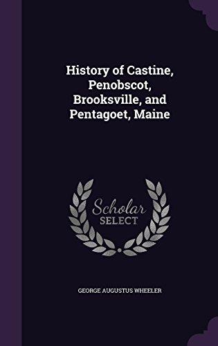 History of Castine, Penobscot, Brooksville, and Pentagoet, Maine