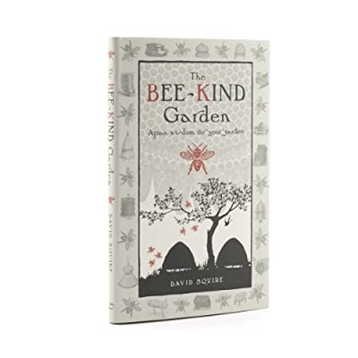 The Bee-Kind Garden: Apian Wisdom for your Garden (Hardcover)