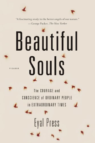 Beautiful Souls: The Courage and Conscience of Ordinary People in Extraordinary Times PDF