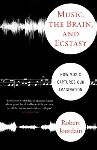 Music, The Brain, And Ecstasy: How Music Captures Our...