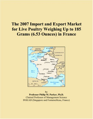 The 2007 Import and Export Market for Live Poultry Weighing Up to 185 Grams (6.53 Ounces) in France