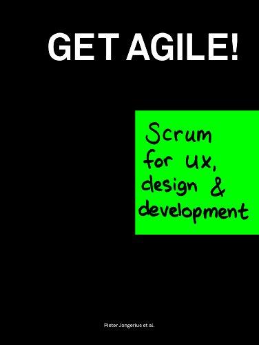 Download Get Agile: Scrum for ux, design & development