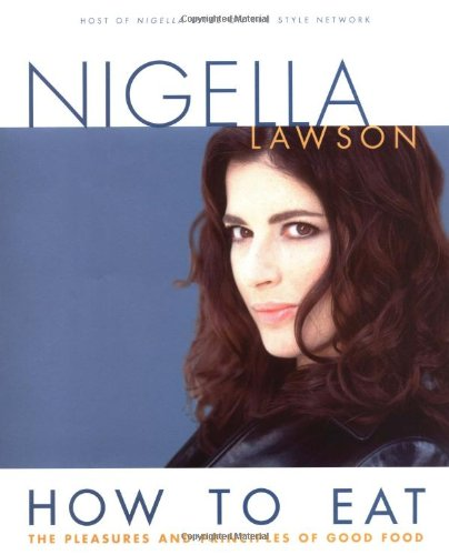 How to Eat (2002): The Pleasures and Principles of GoodFood (2002)