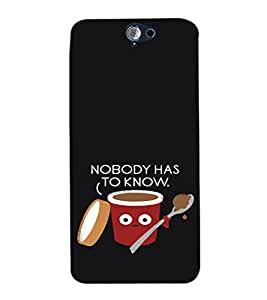 EPICCASE Nobody has to Know Mobile Back Case Cover For HTC One A9 (Designer Case)