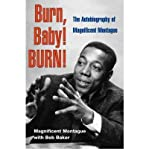 img - for [(Burn, Baby! BURN!: The Autobiography of Magnificent Montague)] [Author: Magnificent Montague] published on (October, 2009) book / textbook / text book