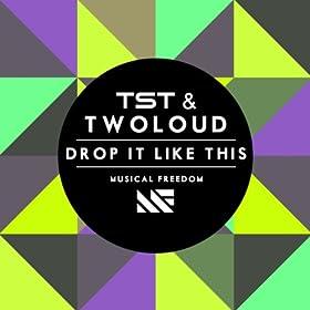 Drop It Like This (Original Mix)