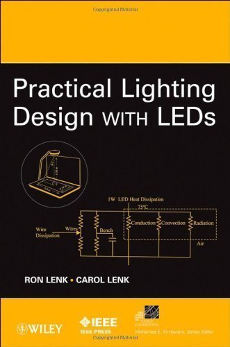 Practical Lighting Design With Leds (Ieee Press Series On Power Engineering) By Lenk, Ron, Lenk, Carol (2011) Hardcover