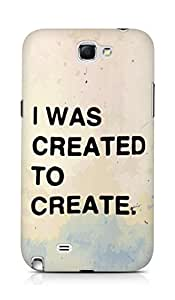 AMEZ i was created to create Back Cover For Samsung Galaxy Note 2 N7100