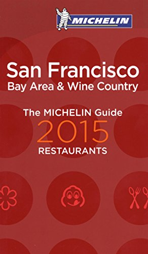 Michelin Guide San Francisco 2015 (Michelin Red Guide San Francisco)