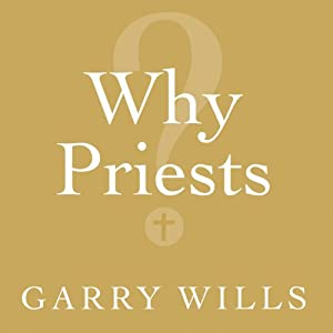 Why Priests?: A Failed Tradition | [Garry Wills]