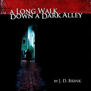 A Long Walk Down a Dark Alley Audiobook