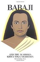 Babaji and the 18 Siddha Kriya Yoga Tradition