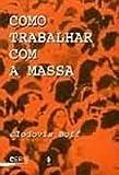 img - for Como Trabalhar com a Massa (Em Portuguese do Brasil) book / textbook / text book