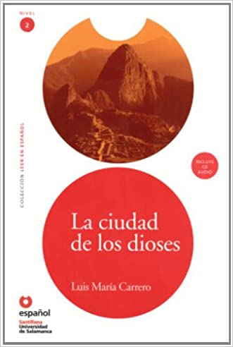 La ciudad de los dioses(Libro + CD) (Leer En Espanol Level 2) (Leer en Espanol: Nivel 2) (Spanish Edition)