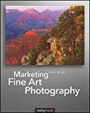 img - for Alain Briot: Marketing Fine Art Photography (Paperback); 2011 Edition book / textbook / text book
