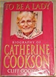 img - for To be a lady: the story of Catherine Cookson book / textbook / text book