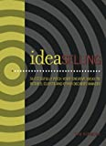 img - for IdeaSelling: Successfully Pitch Your Creative Ideas to Bosses, Clients & other Decision Makers book / textbook / text book