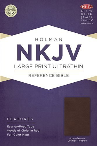 NKJV Large Print Ultrathin Reference Bible, Brown Genuine Cowhide Indexed (2014-02-01) PDF