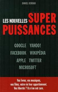 Les nouvelles superpuissances : Google, Yahoo, Facebook, Wikipedia, Apple, Twitter, Microsoft, Ichbiah, Daniel