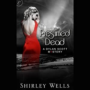 Presumed Dead: A Dylan Scott Mystery | [Shirley Wells]