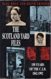 Paul Begg Scotland Yard Files: 150 Years of the CID, 1842-1992