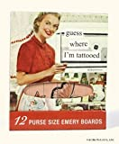 ANNE TAINTOR Emery Board - Guess Where I'm Tattooed