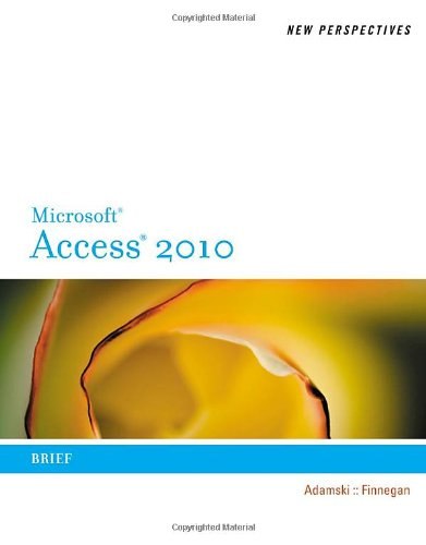 New Perspectives on Microsoft Access 2010, Brief (New...