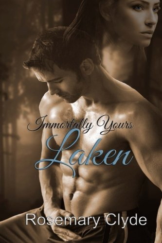 Laken (Immortally Yours) (Volume 1) by Rosemary Clyde (2015-05-01)